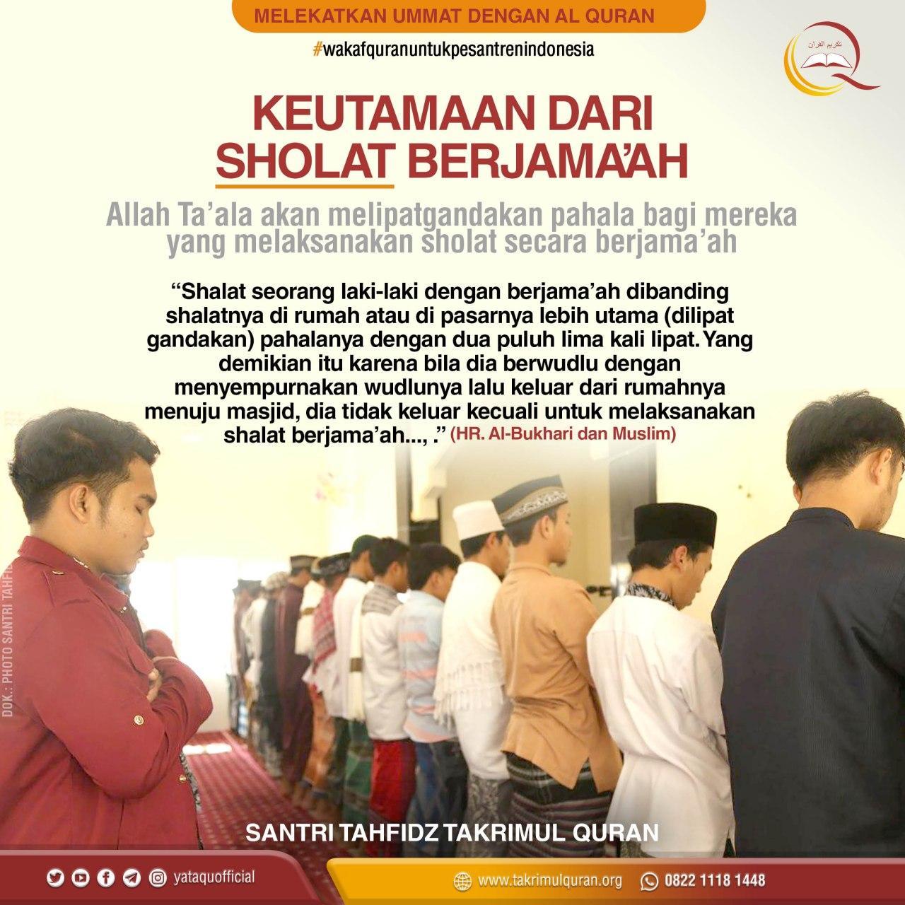 KEUTAMAAN DARI SHOLAT BERJAMA'AH Takrimul Quran